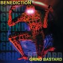 Grind Bastard/Benediction