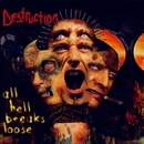 All Hell Breaks Loose/Destruction