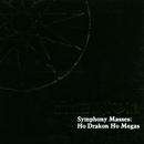 Symphony Masses: Ho Drakon Ho Megas/Therion