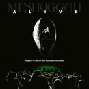 Alive/Meshuggah