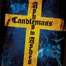 Ashes To Ashes/Candlemass