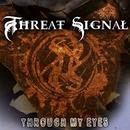 Through My Eyes/Threat Signal