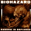 Reborn In Defiance/Biohazard