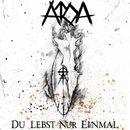 Du Lebst Nur Einmal/Atoa