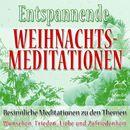 Entspannende und Besinnliche Weihnachts-Meditationen: Wünschen, Frieden, Liebe und Zufriedenheit/Franziska Diesmann / Torsten Abrolat