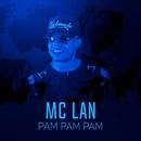 Pam Pam Pam/MC Lan