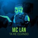 Tá me ouvindo?/MC Lan
