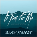Is That For Me (3LAU Remix)/Alesso & Anitta