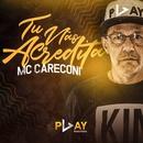 Tú não acredita/MC Careconi