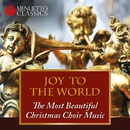 Joy to the World: The Most Beautiful Christmas Choir Music/Various Artists