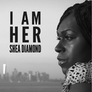 I Am Her/Shea Diamond