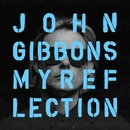 My Reflection (feat. Mike City)/John Gibbons
