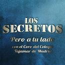 Pero a tu lado (con el Coro del Colegio Tajamar de Madrid)/Los Secretos