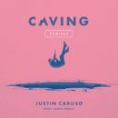 Caving (feat. James Droll) [Remixes]/Justin Caruso