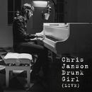 Drunk Girl (Live)/Chris Janson
