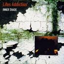 Inner Shade/Life's Addiction