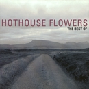 The Best Of Hothouse Flowers/Hothouse Flowers