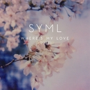 Where's My Love (Duet)/SYML & Lily Kershaw