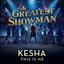 This Is Me (From The Greatest Showman)/Kesha