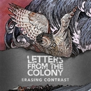 Erasing Contrast/Letters From The Colony