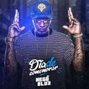 Dia de comemorar/MC Nego Blue