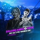 Balançando o pote/MC Lil e MC Nando DK