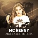Aquela que tu olha/MC Henny