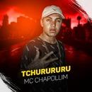 Tchurururu/MC Chapollim