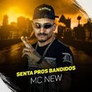 Senta pros bandidos/MC New