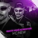 Basta você acreditar/MC New