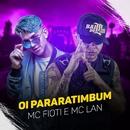 Oi Pararatimbum/MC Lan e MC Fioti