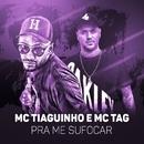 Pra me sufocar/MC Tiaguinho e MC Tag