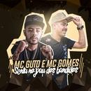 Senta no pau dos bandido/MC Guto e MC Gomes