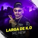 Larga de K.O/MC New