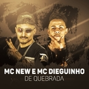 De quebrada/MC New e MC Dieguinho