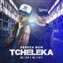 Xereca bum, tcheleca/MC Lan e MC Fioti