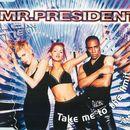 Take Me to the Limit/Mr. President