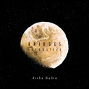 Bridges (Acoustic)/Aisha Badru
