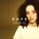 Maybe I Will Learn/Rhys