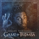 Game of tromba/MC Maha