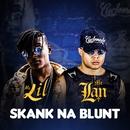 Skank na Blunt/MC Lan e MC Lil