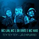 TEY TEY TEY - Já empurrei/MC Lan, MC L da Vinte, MC Kaio