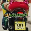 Vai malandra (Participação especial Tropkillaz e DJ Yuri Martins)/Anitta, MC Zaac e Maejor