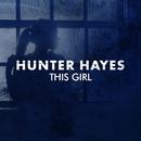 This Girl/Hunter Hayes