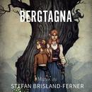 Bergtagna/Stefan Brisland-Ferner