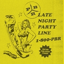 Late Night Party Line/PBR Streetgang