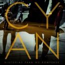 Historias para No Romperse/Cyan