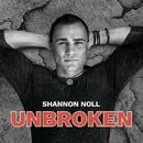 Unbroken/Shannon Noll
