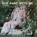 Run Away With Me (feat. Radiochaser) [Remixes]/Flyboy