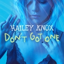 Don't Got One/Hailey Knox